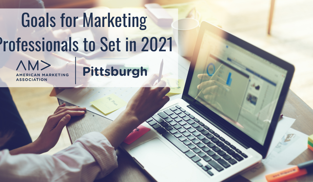 Goals for Marketing Professionals to Set in 2021