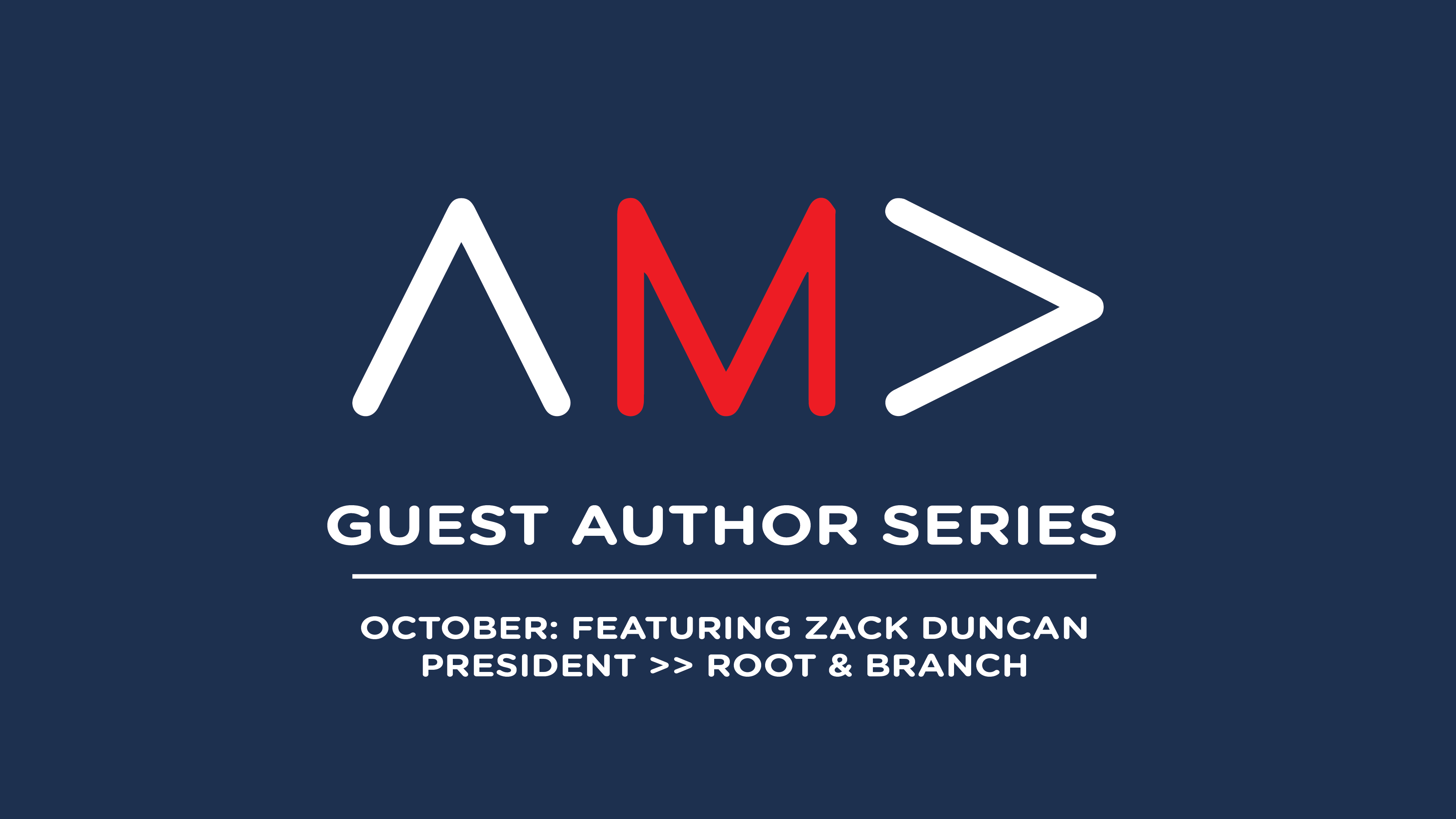 October Guest Author Zack Duncan of Root & Branch